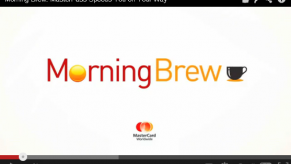 Morning Brew MasterPass Speeds you on Your Way