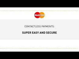 YouTube Video: Super Easy and Secure – Contactless Payments Powered by MasterCard